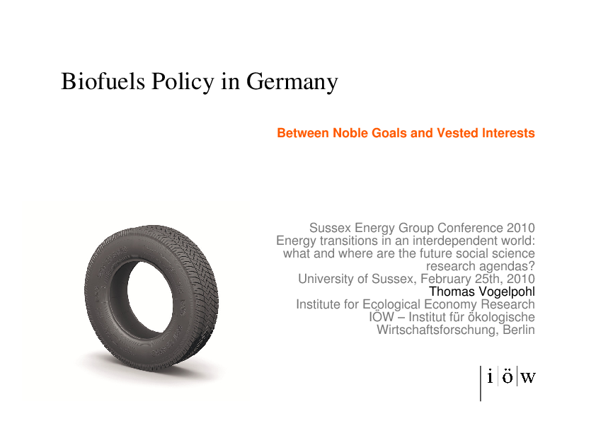 Biofuels Policy in Germany. Between Noble Goals and Vested Interests