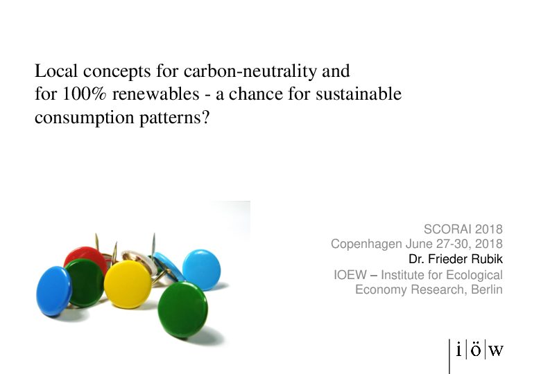 Local Concepts for Carbon-Neutrality and for 100% Renewables - A Chance for Sustainable Consumption Patterns?