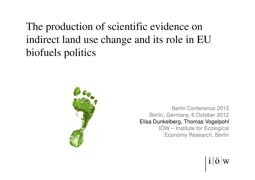 The Production of Scientific Evidence on Indirect Land Use Change and its Role in EU Biofuels Politics