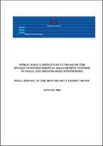 Public Policy Initiatives to promote the Uptake of Environmental Management Systems in Small and Medium-Sized Enterprises. Final Report of the Best Project Expert Group